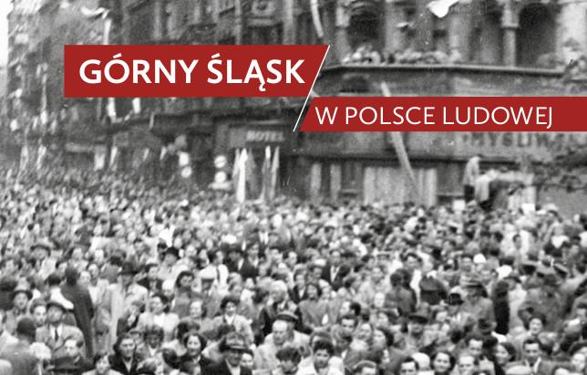 Górny Śląsk w Polsce Ludowej, tom 1, Przełomy i zwroty