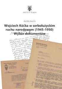 Okładka książki Wojciech Kocka w w serbołużyckim ruchu narodowym (1945-1950). Wybór dokumentów