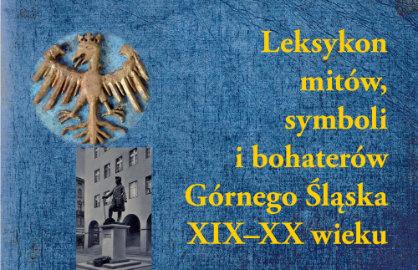 """Fragment okładki """"Leksykonu mitów, symboli i bohaterów Górnego Śląska XIX-XX wieku"""""""