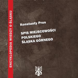 Spis miejscowości polskiego Śląska Górnego - okładka
